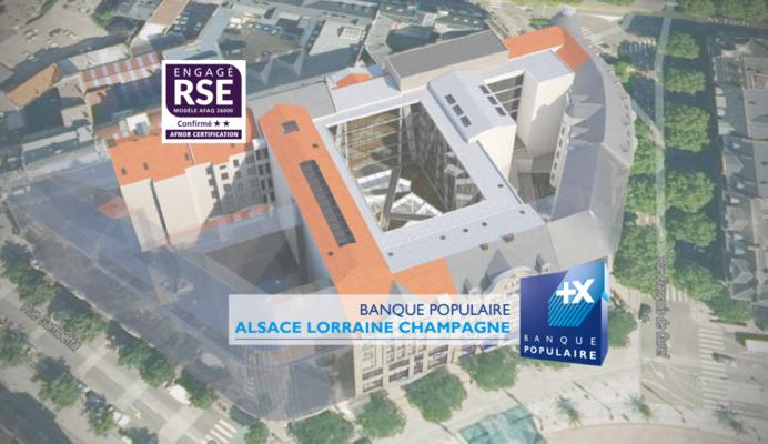 Banque Populaire Alsace Lorraine Champagne OSER LE BÂTIMENT TERTIAIRE DURABLE À 360 DEGRÉS